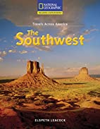 The Southwest (Travels Across America) by…