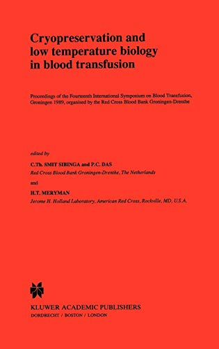 cryopreservation-and-low-temperature-biology-in-blood-transfusion-proceedings-of-the-fourteenth-international-symposium-on-blood-transfusion-developments-in-hematology-and-immunology