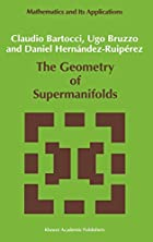 The Geometry of Supermanifolds (Mathematics…