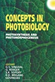 Sopory, S. K.: Concepts in Photobiology: Photosynthesis and Photomorphogenesis