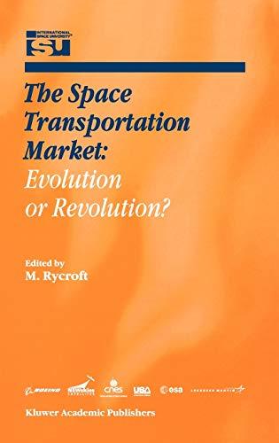 the-space-transportation-market-evolution-or-revolution-space-studies-volume-5