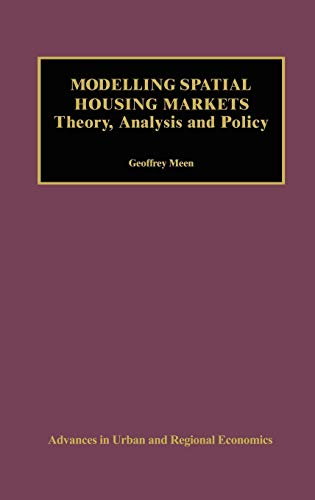 modelling-spatial-housing-markets-theory-analysis-and-policy-advances-in-urban-and-regional-economics