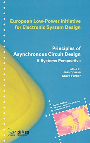 principles-of-asynchronous-circuit-design-a-systems-perspective-european-low-power-initiative-for-electronic-system-design-series