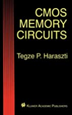 CMOS Memory Circuits by Tegze P. Haraszti
