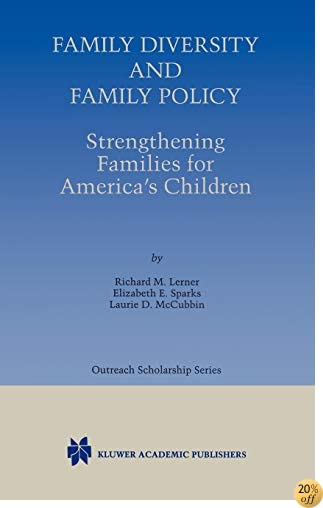 Family Diversity and Family Policy: Strengthening Families for America's Children (International Series in Outreach Scholarship)