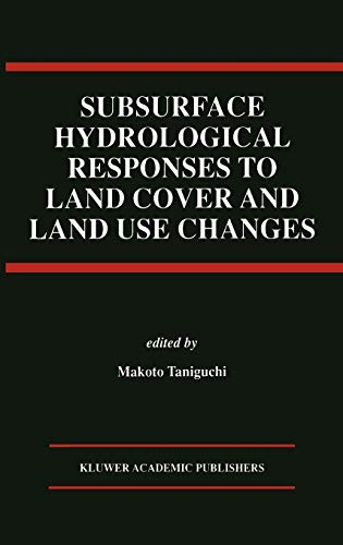 subsurface-hydrological-responses-to-land-cover-and-land-use-changes
