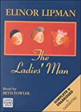 Lipman, Elinor: The Ladies' Man (Chivers Sound Library American Collections)
