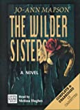 Mapson, Jo-Ann: The Wilder Sisters (Chivers Sound Library American Collections)