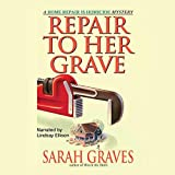 Sarah Graves: Repair To Her Grave: A Home Repair Is Homicide Mystery (Home Repair Is Homicide Mysteries)