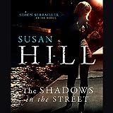 Hill, Susan: The Shadows in the Street: Library Edition (Simon Serrailler Crime Novel)
