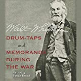 Whitman, Walt: Drum-taps and Memoranda During the War