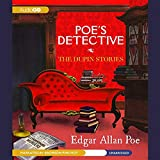 Poe, Edgar Allan: Poe's Detective: The Dupin Stories