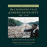 Collier, Christopher: The Changing Face of American Society, 1945-2000: Library Edition (The Drama of American History)