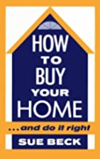 How to Buy Your Home...and Do It Right by…