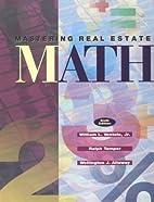 Mastering Real Estate Mathematics by William…