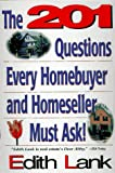 Lank, Edith: The 201 Questions Every Homebuyer and Homeseller Must Ask!