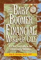 The baby boomer financial wake-up call :…
