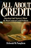 McNaughton, Deborah: All About Credit: Questions (And Answers) About the Most Common Credit Problems