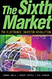 Johnson, Ken: The Sixth Market: The Electronic Investor Revolution