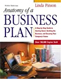 Pinson, Linda: Anatomy Of A Business Plan: A Step-by-Step Guide To Building A Business And Securing Your Company&#39;s Future