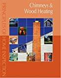 Carson Dunlop: Principles of Home Inspection:  Chimneys & Wood Heating