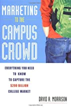 Marketing to the Campus Crowd: Everything…