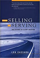 From Selling to Serving: The Essence of…