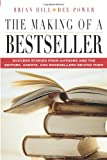 Hill, Brian: The Making Of A Bestseller: Success Stories From The Authors And The Editors, Agents, And Booksellers Behind Them