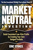 Market Neutral Investing: Build Consistent…