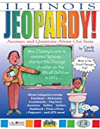 Illinois Jeopardy: Answers and Questions…