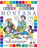 Carole Marsh: My First Book About Montana (The Montana Experience)