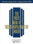 The First Book of Mezzo-Soprano/Alto Solos:…