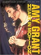 Amy Grant - Heart In Motion…