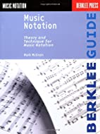 Music Notation (Berklee Guide) by Mark…