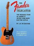The Fender Telecaster by A.R. Duchossoir