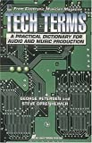 Petersen, George: Tech Terms: A Practical Dictionary for Audio and Music Production