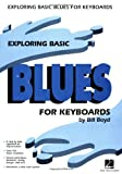 Boyd, Bill: Exploring Basic Blues for Keyboards