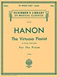Hanon, C.: The Virtuoso Pianist in Sixty Exercises for the Piano: For the Acquirement of Agility, Independence, Strength, and Perfect Evenness in the Fingers, As Well As Suppleness of the Wrist