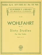 Sixty Studies for the Violin, Op. 45, Vol. 1…