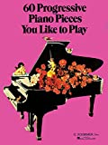 Hal Leonard Corporation: 60 Progressive Piano Pieces You Like to Play