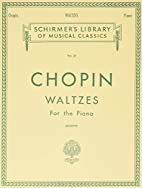 Waltzes [Music Score] by Frédéric Chopin