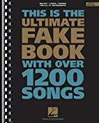 The Ultimate Fake Book With Over 1200 Songs…