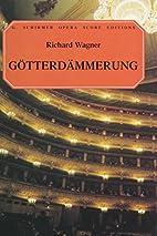 Götterdämmerung [vocal score] by Richard…