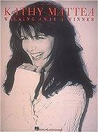 Kathy Mattea: Walking Away a Winner [Musical…