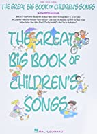 The Great Big Book of Children's Songs by…