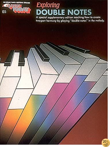 Exploring Double Notes For Organs, Pianos and Electronic Keyboards - A special supplementary edition teaching how to create two-part harmony by playing double notes in the melody