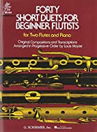 40 Short Duets for Beginner Flutists:for two…