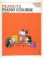 The Peanuts Piano Course, Book 5 by June…