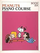 The Peanuts Piano Course, Book 6 by June…