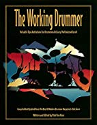 The working drummer : compiled and updated…